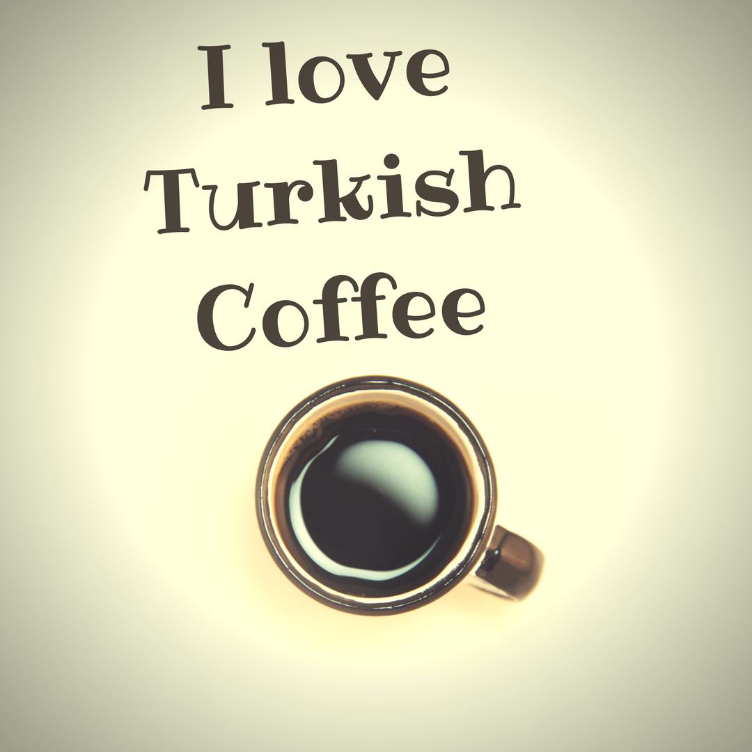 Türk Kahvesini neden seviyorum